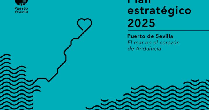 Plan Estratégico 2025 – Puerto de Sevilla